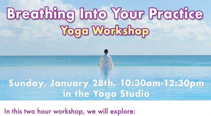 Breathing Into Your Practice: Yoga Workshop